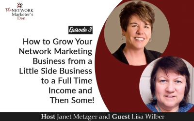 How to Grow Your Network Marketing Business from a little side business to a full-time income