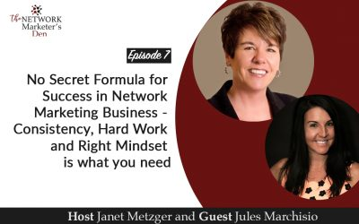 No Secret Formula for Success in Network Marketing Business – Consistency, Hard Work and Right Mindset is what you need.