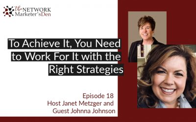 To Achieve It, You Need to Work For It with the Right Strategies