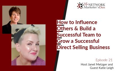 How to Influence Others & Build a Successful Team to Grow a Successful Direct Selling Business