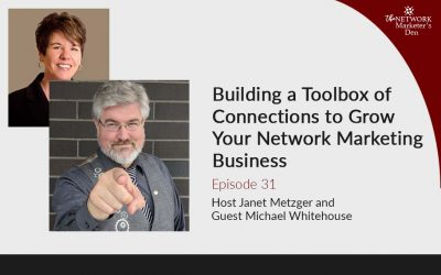 Building a Toolbox of Connections to Grow Your Network Marketing Business with Michael Whitehouse